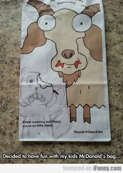 Decided To Have Fun With My Kids Mcdonald's Bag...