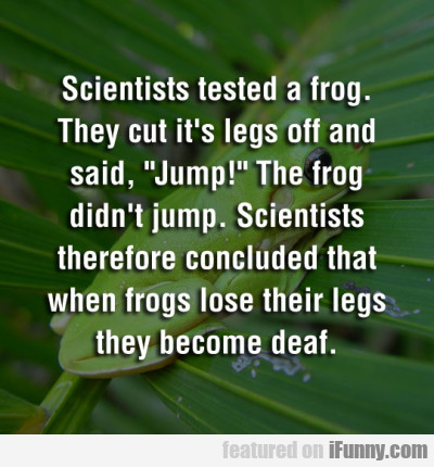Scientists Tested A Frog. They Cut It's Legs...