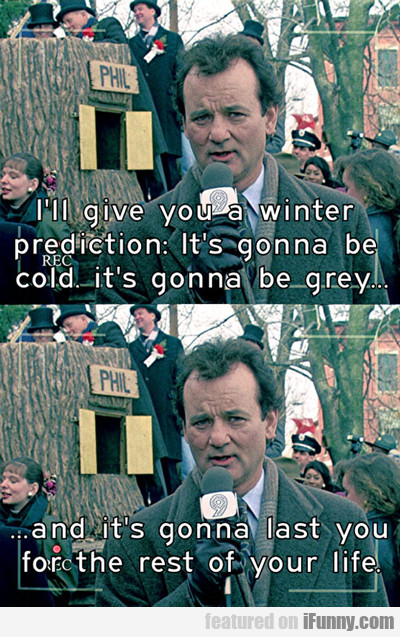 I'll Give You A Winter Prediction...