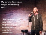 My Parents Have Never Caught Me Smoking...