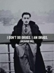 I Don't Do Drugs...