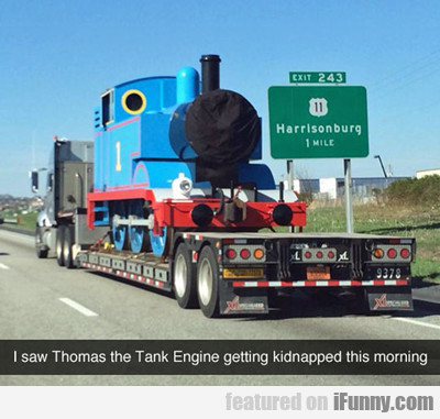 I Saw Thomas The Tank Engine...
