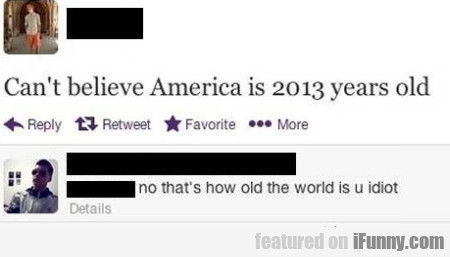 Can't Believe America Is 2013