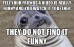 Tell Your Friends A Video Is Really Funny
