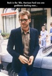 Back In The 80s Harrison Ford Was...