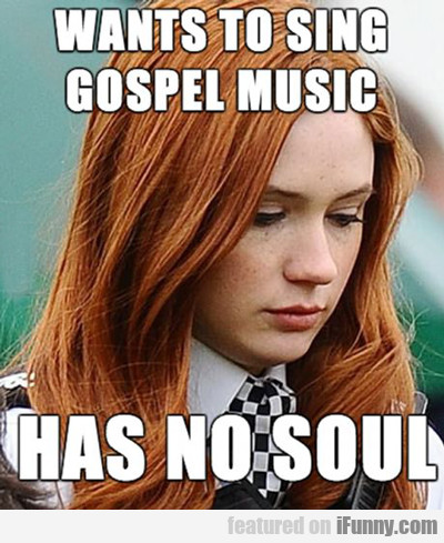 Wants To Sing Gospel Music...