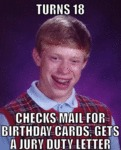 Turns 18, Checks Mail For Birthday Cards...