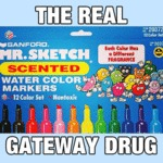 The Real Gateway Drug...