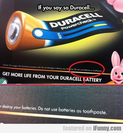 If You Say So Duracell...