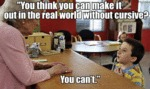 You Think You Can Make It Out In The Real World?