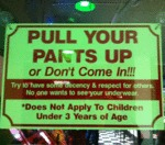 Pull Your Pants Up...