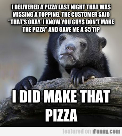 I Delivered A Pizza Last Night...