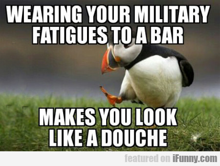 Wearing Your Military Fatigues To A Bar...