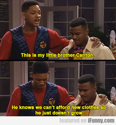 This Is My Little Brother Carlton...