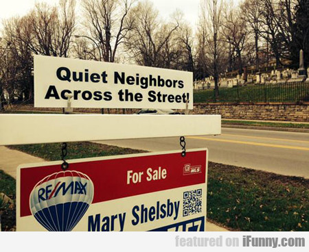 Quiet Neighbours Across The Street...