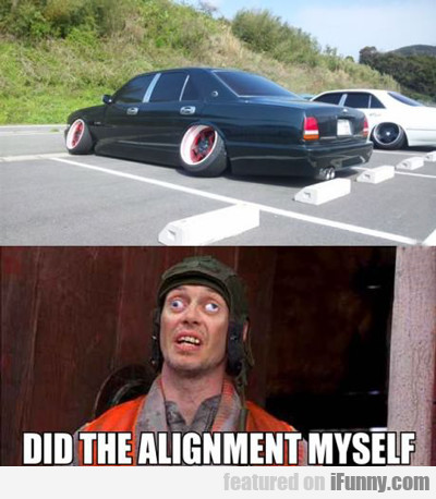 did the alignment myself...