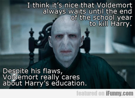 I Think It's Nice That Voldemort...