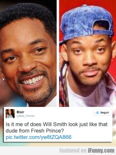 is it me of doeswill smith look just like that