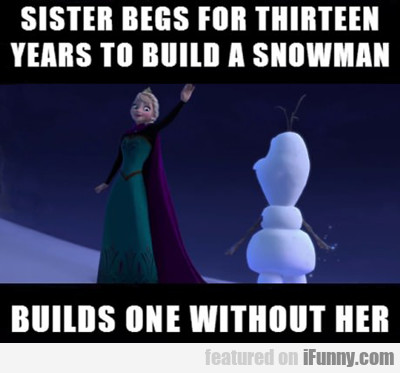 Sister Begs For Thirteen Years To Build A...