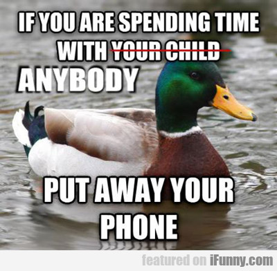 If You Are Spending Time With...