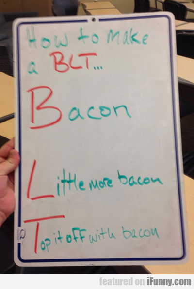 How To Make A Blt...