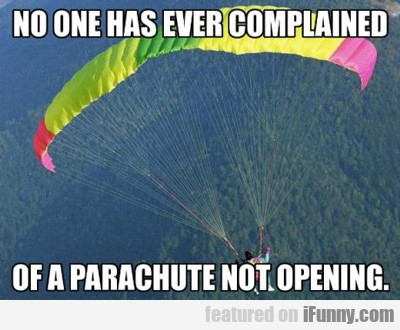 No One Has Ever Complained Of...