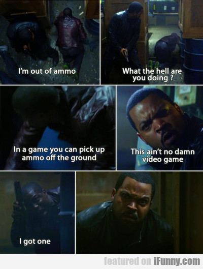 i'm out of ammo...
