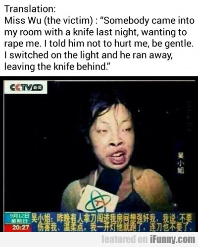 Somebody Came Into My Room With A Knife...