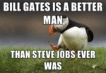 Bill Gates Is A Better Man Than Steve Jobs Ever...