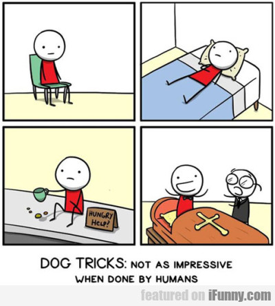 Dog Tricks Not As Impressive When Done By Humans
