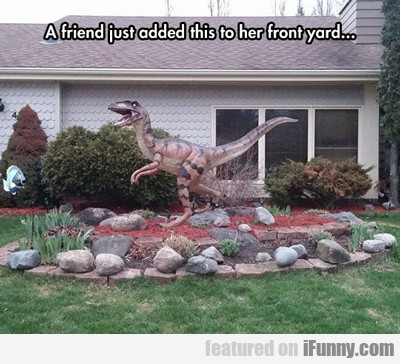 A Friend Just Added This To Her Front Yard..