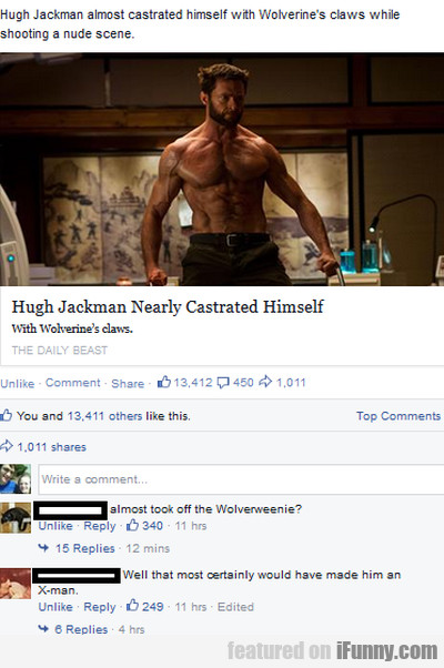 Hugh Jackman Almost Castrated Himself With...