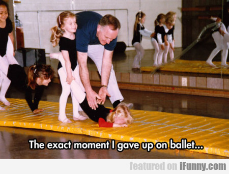 The Exact Moment I Gave Up On Ballet...