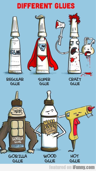 Different Glues - Regular Glue..