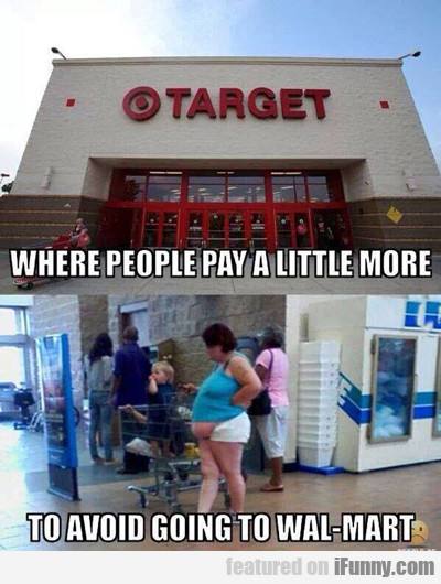 target: where people pay a little more...