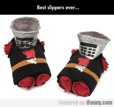 Best Slippers Ever...