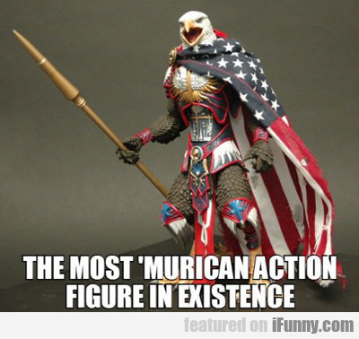 The Most 'murican Action Figure In Existence...