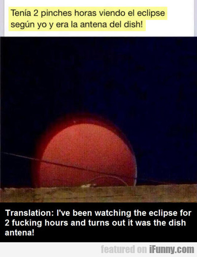 translation: i've been watching the eclipse...