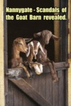 Nannygate - Scandals Of The Goat Barn Revealed