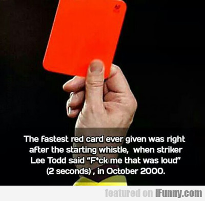 The Fastest Red Card Ever Given...