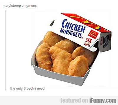 The Only Six Pack I Need...