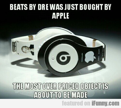 Beats By Dre Was Just Bought By Apple...