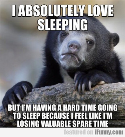 I Absolutely Love Sleeping...