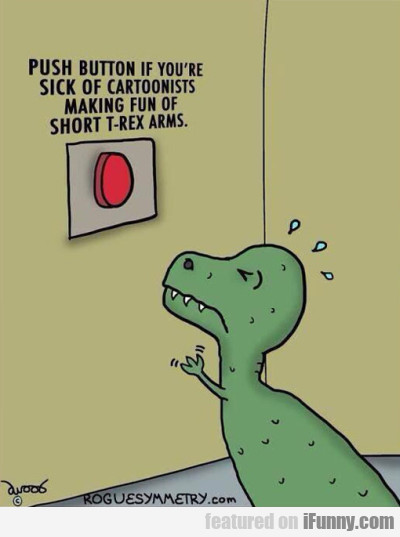 Push Button If You're Sick Of Cartoonists Making..