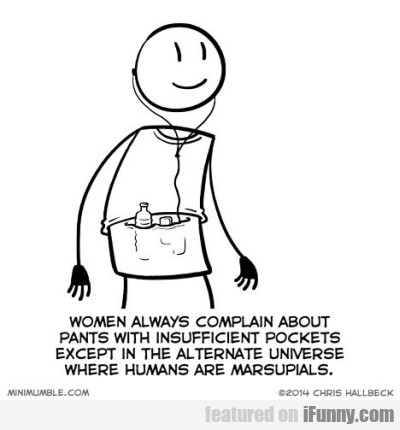 Women Always Complain About Pants
