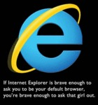 If Internet Explorer Is Brave Enoguh To Ask