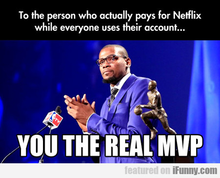 To The Person Who Actually Pays For...