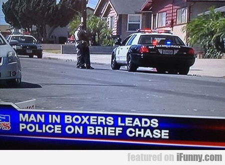 Man In Boxers Leads Police On Brief Chase...