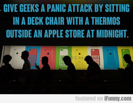 Give Geeks A Panic Attack By...