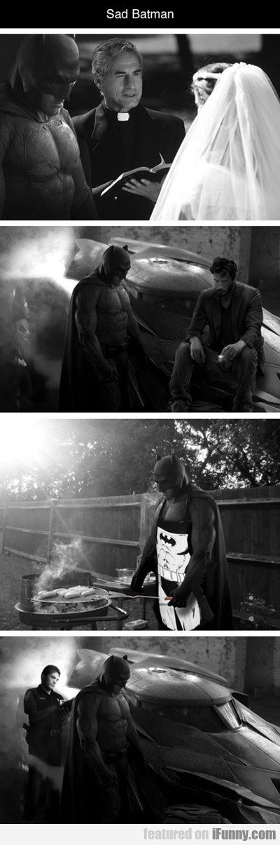 Sad Batman...